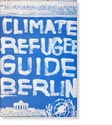 Climate Refugee Guide Berlin, Hermann Josef Hack.